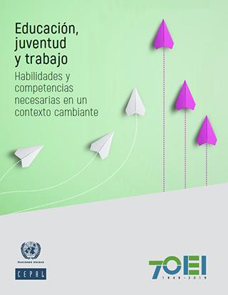 Educación, juventud y trabajo: habilidades y competencias necesarias en un contexto cambiante