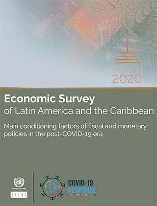 Economic Survey of Latin America and the Caribbean 2020: Main conditioning factors of fiscal and monetary policies in the post-COVID-19 era