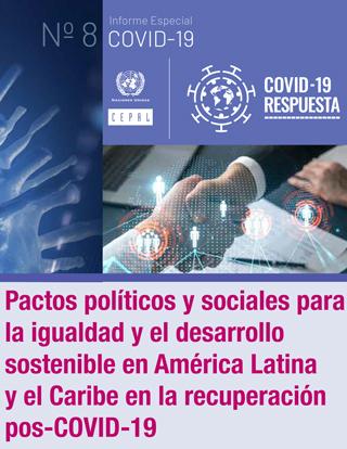 Pactos políticos y sociales para la igualdad y el desarrollo sostenible en América Latina y el Caribe en la recuperación pos-COVID-19