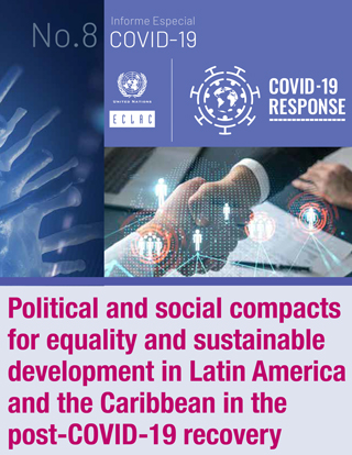 Political and social compacts for equality and sustainable development in Latin America and the Caribbean in the post-COVID-19 recovery