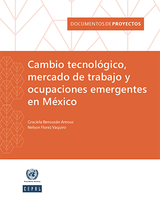 Cambio tecnológico, mercado de trabajo y ocupaciones emergentes en México