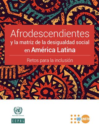 Afrodescendientes y la matriz de la desigualdad social en América Latina: retos para la inclusión