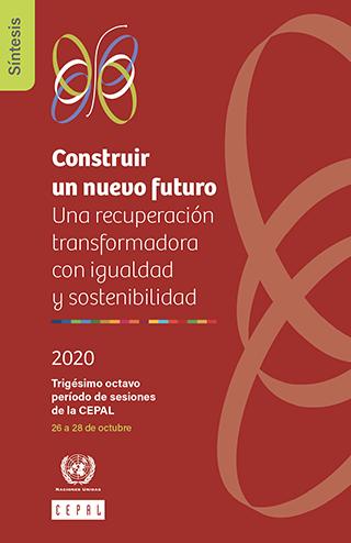 Construir un nuevo futuro: una recuperación transformadora con igualdad y sostenibilidad. Síntesis