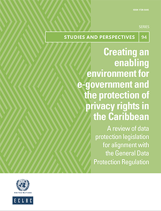 Creating an enabling environment for e-government and the protection of privacy rights in the Caribbean: A review of data protection legislation for alignment with the General Data Protection Regulation