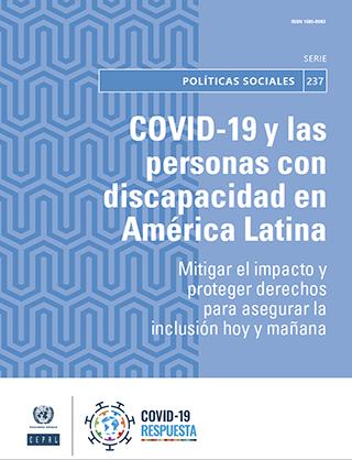 COVID-19 y las personas con discapacidad en América Latina: mitigar el impacto y proteger derechos para asegurar la inclusión hoy y mañana