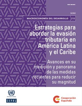 Estrategias para abordar la evasión tributaria en América Latina y el Caribe: avances en su medición y panorama de las medidas recientes para reducir su magnitud