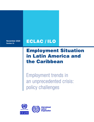 Employment Situation in Latin America and the Caribbean. Employment trends in an unprecedented crisis: policy challenges