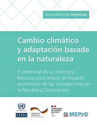 Cambio climático y adaptación basada en la naturaleza: el potencial de la cobertura boscosa para reducir el impacto económico de las inundaciones en la República Dominicana