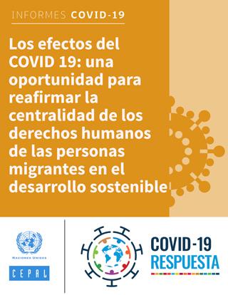 Los efectos del COVID 19: una oportunidad para reafirmar la centralidad de los derechos humanos de las personas migrantes en el desarrollo sostenible
