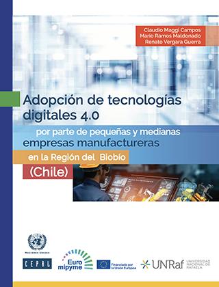 Adopción de tecnologías digitales 4.0 por parte de pequeñas y medianas empresas manufactureras en la Región del Biobío (Chile)