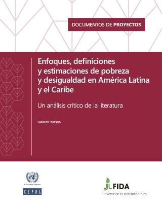 Enfoques, definiciones y estimaciones de pobreza y desigualdad en América Latina y el Caribe: un análisis crítico de la literatura