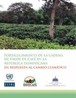Fortalecimiento de la cadena de valor de café en la República Dominicana: en respuesta al cambio climático