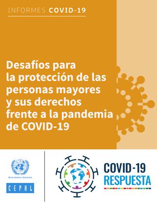 Desafíos para la protección de las personas mayores y sus derechos frente a la pandemia de COVID-19