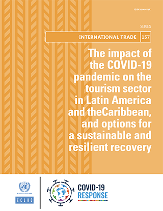 The impact of the COVID-19 pandemic on the tourism sector in Latin America and the Caribbean, and options for a sustainable and resilient recovery