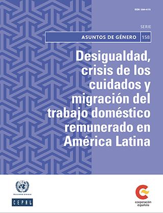 Desigualdad, crisis de los cuidados y migración del trabajo doméstico remunerado en América Latina