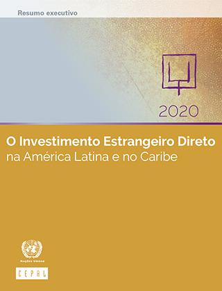 O Investimento Estrangeiro Direto na América Latina e no Caribe 2020. Resumo executivo
