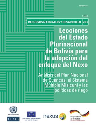 Lecciones del Estado Plurinacional de Bolivia para la adopción del enfoque del Nexo: análisis del Plan Nacional de Cuencas, el Sistema Múltiple Misicuni y las políticas de riego