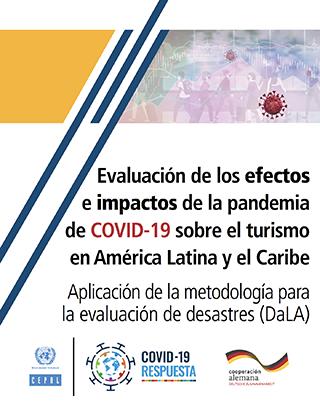 Evaluación de los efectos e impactos de la pandemia de COVID-19 sobre el turismo en América Latina y el Caribe: aplicación de la metodología para la evaluación de desastres (DaLA)