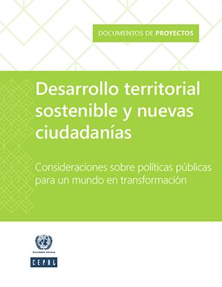 Desarrollo territorial sostenible y nuevas ciudadanías: consideraciones sobre políticas públicas para un mundo en transformación