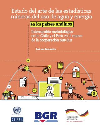 Estado del arte de las estadísticas mineras del uso de agua y energía en los países andinos: intercambio metodológico entre Chile y el Perú en el marco de la cooperación Sur-Sur