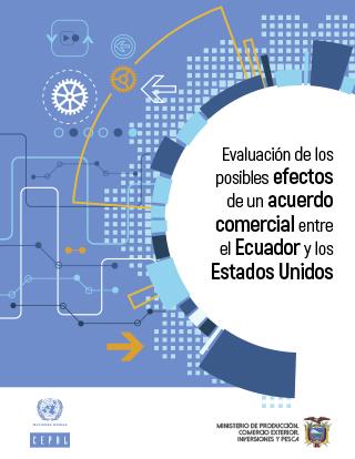Evaluación de los posibles efectos de un acuerdo comercial entre el Ecuador y los Estados Unidos