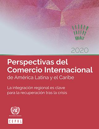 Perspectivas del Comercio Internacional de América Latina y el Caribe 2020: la integración regional es clave para la recuperación tras la crisis