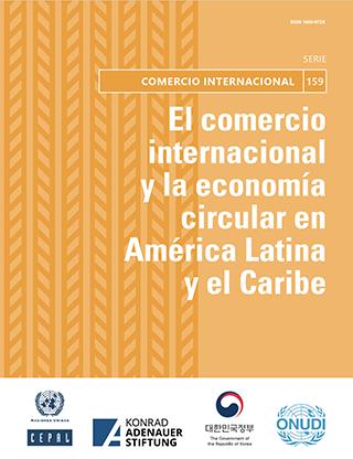 El comercio internacional y la economía circular en América Latina y el Caribe