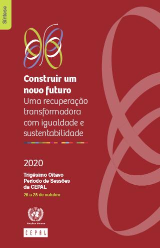 Construir um novo futuro: uma recuperação transformadora com igualdade e sustentabilidade. Síntese