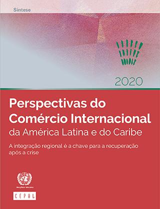 Perspectivas do Comércio Internacional da América Latina e do Caribe 2020: a integração regional é a chave para a recuperação após a crise