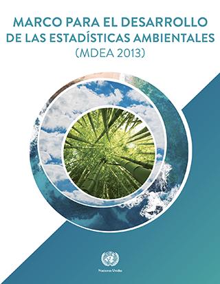 Marco para el Desarrollo de las Estadísticas Ambientales (MDEA 2013)