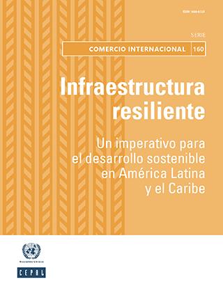 Infraestructura resiliente: un imperativo para el desarrollo sostenible en América Latina y el Caribe