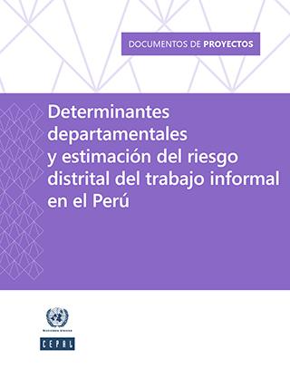 Determinantes departamentales y estimación del riesgo distrital del trabajo informal en el Perú