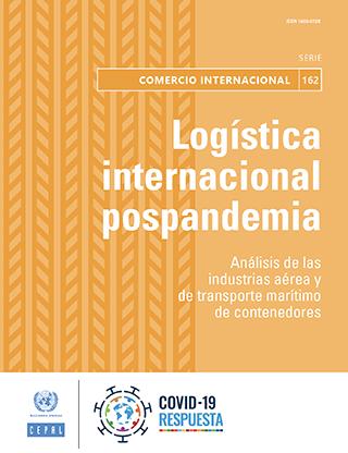 Logística internacional pospandemia: Análisis de las industrias aérea y de transporte marítimo de contenedores