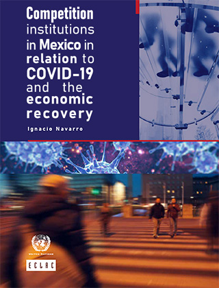 Competition institutions in Mexico in relation to COVID‐19 and the economic recovery