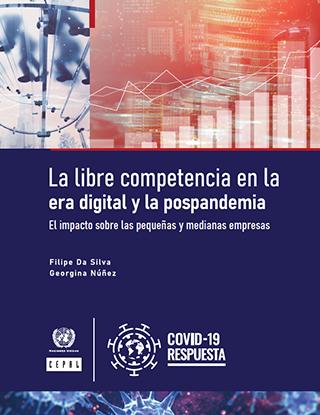 La libre competencia en la era digital y la postpandemia: el impacto sobre las pequeñas y medianas empresas