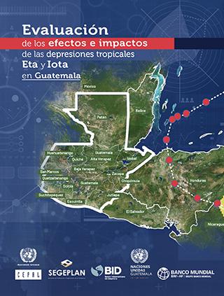 Evaluación de los efectos e impactos de las depresiones tropicales Eta y Iota en Guatemala