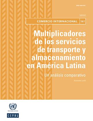 Multiplicadores de los servicios de transporte y almacenamiento en América Latina: un análisis comparativo