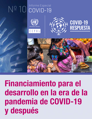 Financiamiento para el desarrollo en la era de la pandemia de COVID-19 y después