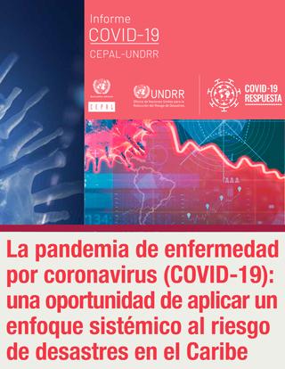 La pandemia de enfermedad por coronavirus (COVID-19): una oportunidad de aplicar un enfoque sistémico al riesgo de desastres en el Caribe