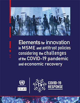 Elements for innovation in MSME and antitrust policies considering the challenges of the COVID-19 pandemic and economic recovery