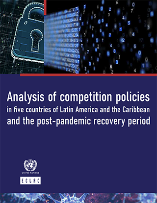Analysis of competition policies in five countries of Latin America and the Caribbean and the post-pandemic recovery period