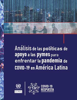 Análisis de las políticas de apoyo a las pymes para enfrentar la pandemia de COVID-19 en América Latina