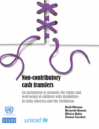 Non-contributory cash transfers: An instrument to promote the rights and well-being of children with disabilities in Latin America and the Caribbean