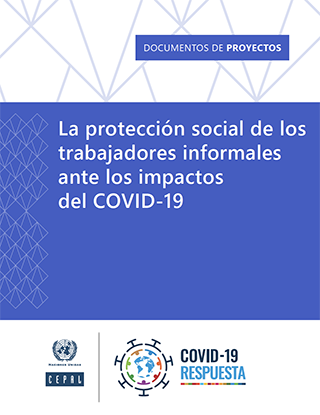 La protección social de los trabajadores informales ante los impactos del COVID-19