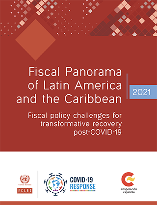 Fiscal Panorama of Latin America and the Caribbean 2021: Fiscal policy challenges for transformative recovery post-COVID-19