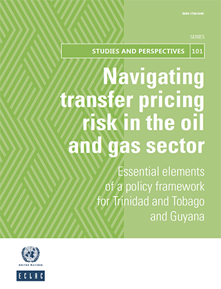 Navigating transfer pricing risk in the oil and gas sector: Essential elements of a policy framework for Trinidad and Tobago and Guyana