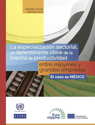 La especialización sectorial, un determinante clave de la brecha de productividad entre mipymes y grandes empresas: el caso de México
