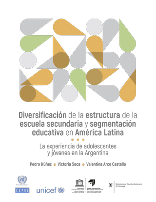 Diversificación de la estructura de la escuela secundaria y segmentación educativa en América Latina: la experiencia de adolescentes y jóvenes en la Argentina