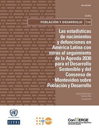Las estadísticas de nacimientos y defunciones en América Latina con miras al seguimiento de la Agenda 2030 para el Desarrollo Sostenible y del Consenso de Montevideo sobre Población y Desarrollo