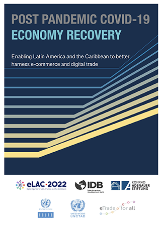 Post Pandemic Covid-19 Economic Recovery: Enabling Latin America and the Caribbean to better harness e-commerce and digital trade
